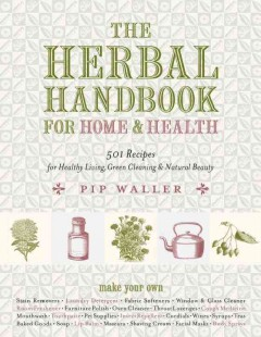 The herbal handbook for home & health : 501 recipes for healthy living, green cleaning & natural beauty book cover