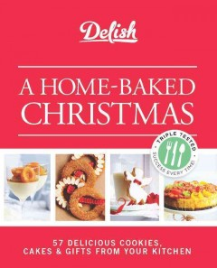 A home-baked Christmas : 56 delicious cookies, cakes & gifts from your kitchen. book cover