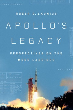 Catalog record for Apollo's legacy : perspectives on the Moon landings