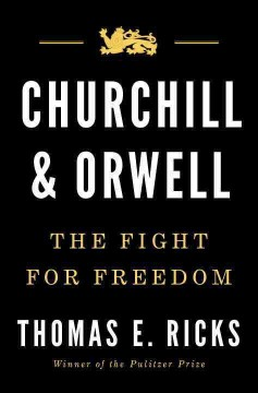 Churchill and Orwell : the fight for freedom book cover