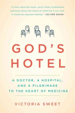 God's hotel : a doctor, a hospital, and a pilgrimage to the heart of medicine book cover