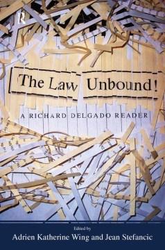 The law unbound! A Richard Delgado reader book cover