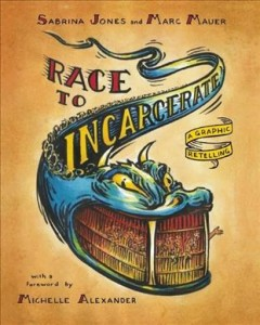 Race to incarcerate : a graphic retelling book cover