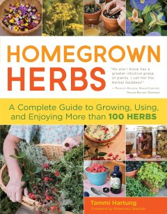 Homegrown herbs : a complete guide to growing, using, and enjoying more than 100 herbs book cover