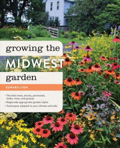 Growing the midwest garden : Regional Ornamental Gardening book cover