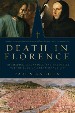 Death in Florence : the Medici, Savonarola, and the battle for the soul of a renaissance city book cover