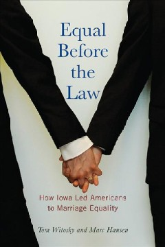 Equal before the law : how Iowa led Americans to marriage equality book cover