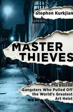 Master thieves : the Boston gangsters who pulled off the world's greatest art heist book cover