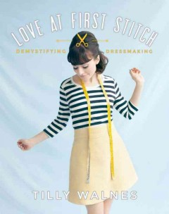 Love at first stitch : demystifying dressmaking book cover