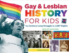 Gay & lesbian history for kids : the century-long struggle for LGBT rights, with 21 activities book cover