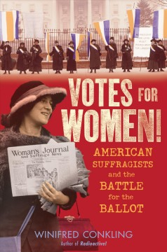Votes for women! : American suffragists and the battle for the ballot book cover