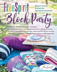 FreeSpirit block party : 40 quilt blocks, 5 samplers, 20 modern designers book cover