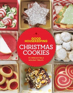 Good Housekeeping Christmas cookies : 75 irresistible holiday treats. book cover