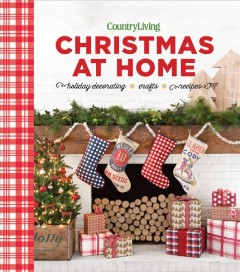 Christmas at home : holiday decorating, crafts, recipes book cover