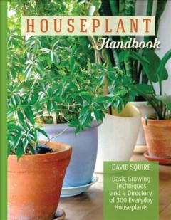 Houseplant Handbook: Basic Growing Techniques and a Directory of 300 Everyday Houseplants book cover
