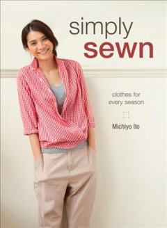 Simply sewn : clothes for every season book cover