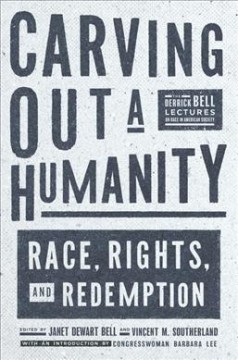 Catalog record for Carving out a humanity : race, rights, and redemption