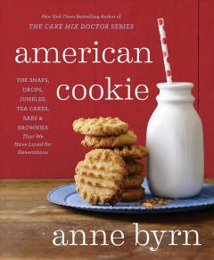 American cookie : the snaps, drops, jumbles, tea cakes, bars & brownies that we have loved for generations book cover
