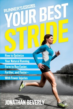 Your best stride : how to optimize your natural running form to run easier, farther, and faster -- with fewer injuries book cover