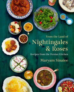 From the land of nightingales & roses : recipes from the Persian kitchen book cover
