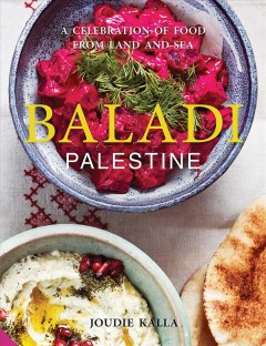 Baladi Palestine : a celebration of food from land and sea book cover