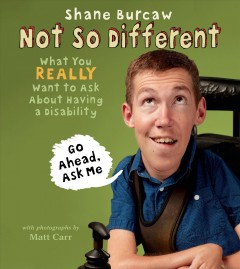 Not so different : what you really want to ask about having a disability book cover
