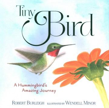 Catalog record for Tiny bird : a hummingbird's amazing journey