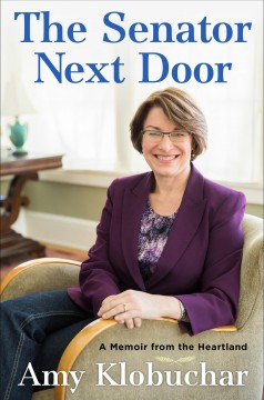 The senator next door : a memoir from the heartland book cover