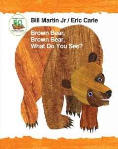 Catalog record for Brown bear, brown bear, what do you see?