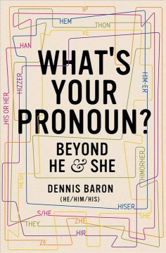 What's your pronoun? : beyond he and she book cover