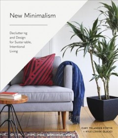 New minimalism : decluttering and design for sustainable, intentional living book cover