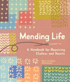 Mending life : a handbook for repairing clothes and hearts book cover
