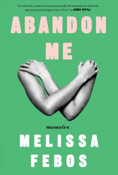 Abandon me : memoirs book cover