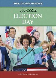 Catalog record for Let's celebrate election day