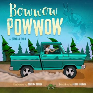 Bowwow powwow : bagosenjige-niimi'idim book cover