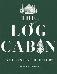 The log cabin : an illustrated history book cover
