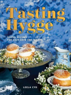 Tasting hygge : joyful recipes for cozy days and nights book cover