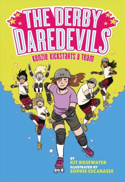 Kenzie kickstarts a team : Derby Daredevils Book Series, Book 1 book cover