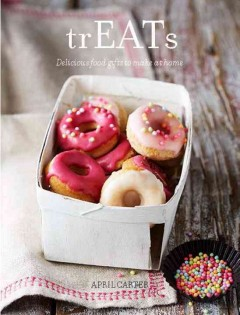 trEATs : delicious food gifts to make at home book cover