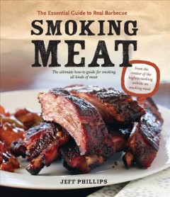 Smoking meat : the essential guide to real barbecue book cover