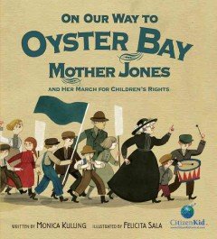 On our way to Oyster Bay : Mother Jones and her march for children's rights book cover