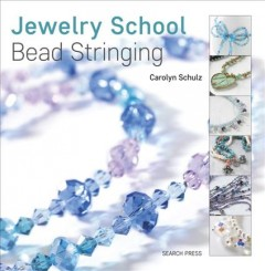Jewelry school : bead stringing book cover