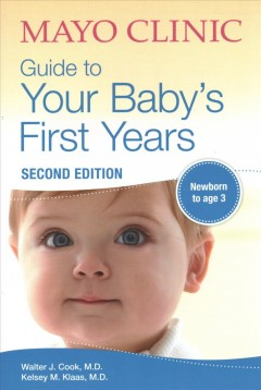 Catalog record for Mayo Clinic guide to your baby's first years