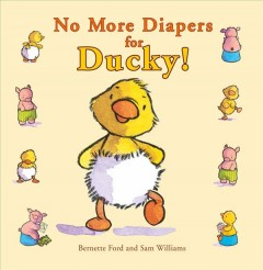 No more diapers for Ducky! book cover