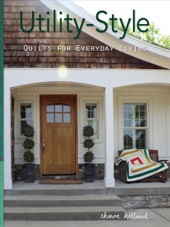Utility-style : quilts for everyday living book cover