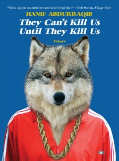 They can't kill us until they kill us : essays book cover