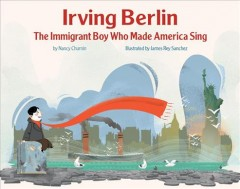 Irving Berlin : the immigrant boy who made America sing book cover