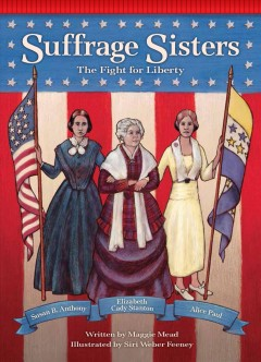 Suffrage sisters : the fight for liberty book cover
