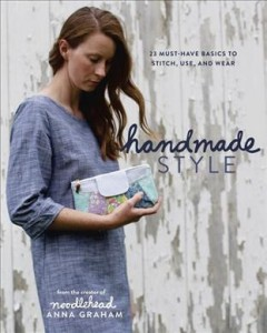Handmade style : 23 must-have basics to stitch, use, and wear book cover