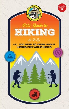 Ranger Rick kids' guide to hiking : all you need to know about having fun while hiking book cover